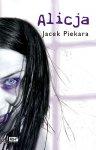 Alicja. Tom 1 - Jacek Piekara