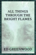 All Things Through the Bright Flames