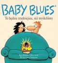 Baby-Blues-1-To-bedzie-trudniejsze-niz-m