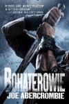 Bohaterowie - Joe Abercrombie