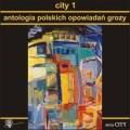 City-1-Antologia-polskich-opowiadan-groz