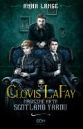 Clovis LaFay. Magiczne akta Scotland Yardu