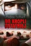 Do kropli ostatniej - Andreas Eschbach