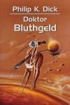Doktor Bluthgeld - Philip K. Dick