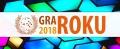Etap III Konkursu Gra Roku 2018