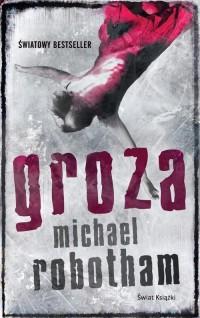 """Groza"" Michael Robotham - recenzja"