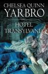 Hotel Transylwania - Chelsea Quinn Yarbro
