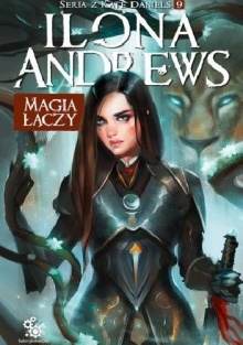 Kate Daniels #9. Magia łączy