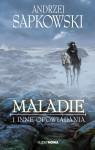 Maladie i inne opowiadania - Andrzej Sapkowski