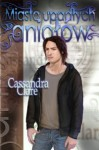 Miasto upadłych aniołów - Cassandra Clare