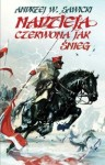 Nadzieja czerwona jak śnieg - Andrzej W. Sawicki