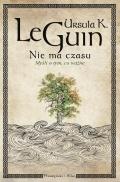 Nie ma czasu – eseje Ursuli K. Le Guin po raz pierwszy w Polsce