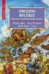 Obłędni rycerze - antologia (pod redakcją Petera Haininga)