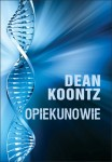 Opiekunowie - Dean Koontz