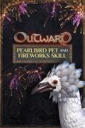 Outward--Pearlbird-Pet-and-Fireworks-Ski