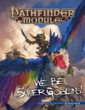 Pathfinder Module: We Be 5uper Goblins!