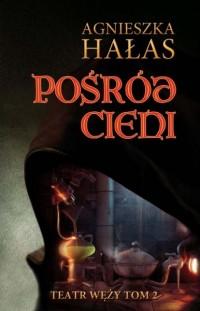 Pośród cieni - Agnieszka Hałas