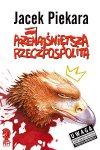 Przenajświętsza Rzeczpospolita - Jacek Piekara