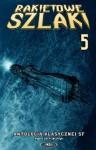 Rakietowe szlaki. Tom 5 - antologia