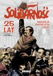 Solidarnosc-25-lat-Nadzieja-zwyklych-lud