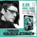 Spotkanie online z Tomaszem Kołodziejczakiem zapowiedziane