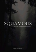 Squamous: Cosmic Horror Roleplaying