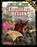 The Mutant Epoch: The Crossroads Region Gazetteer