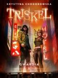 Triskel. Gwardia