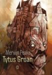Tytus Groan - Mervyn L. Peake