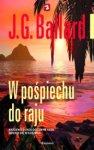 W pośpiechu do raju - J.G. Ballard