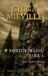 W poszukiwaniu Jake'a i inne opowiadania - China Mieville