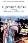 Władcy nocy, złodzieje snów - Eugeniusz Dębski