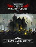 Wrath & Glory: Graveyard Shift
