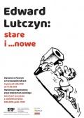 Wystawa-Edward-Lutczyn-stare-i-nowe-w-Ta