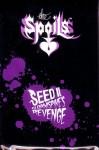 The Spoils: Seed II. Gloamspike's Revenge™
