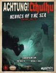 Achtung! Cthulhu - Zero Point Part 2 - Heroes of the Sea - For Savage Worlds & Realms of Cthulhu
