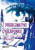 Z problematyki cyberpunku Literatura - sztuka - kultura