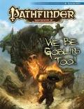 Pathfinder Module: We Be Goblins Too!