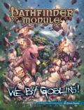 Pathfinder Module: We B4 Goblins!