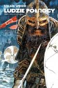 Ludzie Północy (wyd. zintegrowane) #1: Saga anglosaska