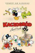 Kaczogród. Carl Barks #01: Powrót do Klondike i inne historie z lat 1952–1953