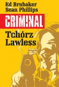 Criminal (wyd. zbiorcze) #1: Tchórz/Lawless