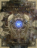 Call of Cthulhu: The Grand Grimoire of Cthulhu Mythos Magic