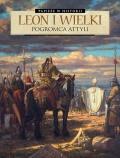 Papieże w historii: Leon I Wielki. Pogromca Attyli
