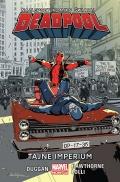 Marvel Now! 2.0 Deadpool (Wyd. zbiorcze) #10: Tajne Imperium