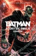 Batman Metal. Batman, Który się Śmieje (wyd. zbiorcze) #2: Zarażeni